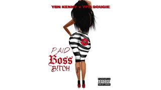 YBN Kenny Ft. YPN Dougie - Paid Boss Bitch [Prod. Gorjis]