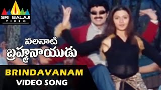 Palanati Brahmanaidu Video Songs | Brindavanam lo Video Song | Bala Krishna | Sri Balaji Video