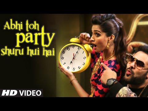 Xxx Mp4 OFFICIAL Abhi Toh Party Shuru Hui Hai VIDEO Song Khoobsurat Badshah Aastha Sonam Kapoor 3gp Sex