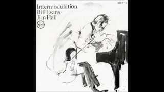 Intermodulation - Bill Evans-Jim Hall (Full Album) HQ