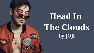 Joji - Head In The Clouds Lyrics