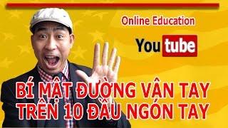 Online Education: Sinh Trắc Dấu Vân Tay Bí Mật Các Đường Vân Tay Trên 10 Đầu Ngón Tay-Vlog7_Youtube