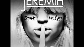 Jeremih - Don't Tell' Em ft.YG (Follow Your Instinct FREESTYLE)