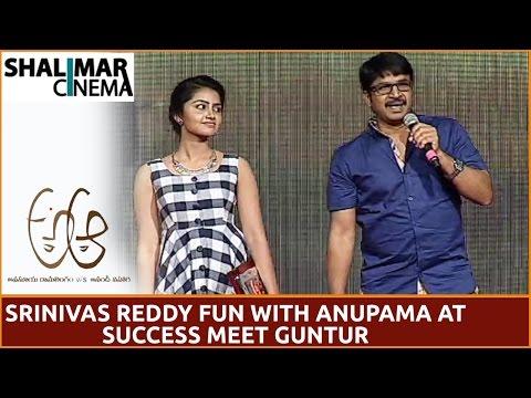 Srinivas Reddy Fun with Anupama Parameswaran at A Aa Success Meet  || ShalimarCinema