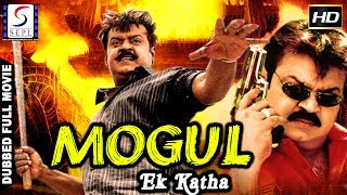 Mogul Ek Katha - Dubbed Hindi Movies 2017 Full Movie HD l Vijayakanth,Flora Laya