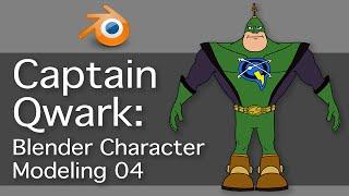Captain Qwark: Blender Character Modeling 04 of 22