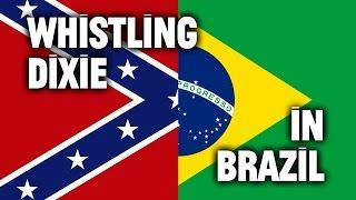 The South Has Risen Again... in Brazil — Meet the
