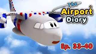 The Airport Diary - 33-40 - episodes - Cartoons about planes - Best animation for kids