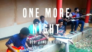 One More Night - Desi/Indian Cover - V Minor