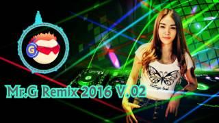 เพลงลูกทุ่งแดนซ์มันส์ๆ NONSTOP Mr.G Remix 2016 V.02