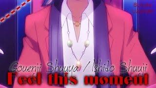 ✖ Gouenji Shuuya/Ishido Shuuji ✦ Feel this moment ✖