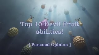 One Piece - Top 10 Devil Fruits [HD]