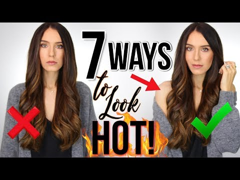 7 WAYS TO INSTANTLY LOOK HOT! (real tricks)
