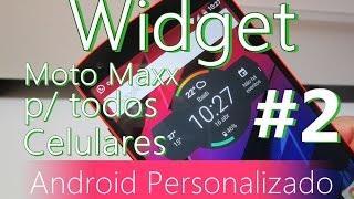 Usando Widget Moto Maxx (Droid Turbo) em todos Celulares [Sem Ro