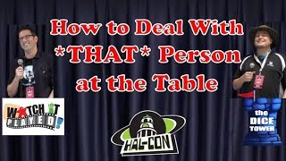 How to Deal with *THAT* Person at the Table - Rodney Smith and Tom Vasel at HalCon 2017