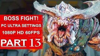 DOOM Gameplay Walkthrough Part 13 [1080p HD 60fps PC ULTRA] - DOOM 4 BOSS FIGHT - No Commentary