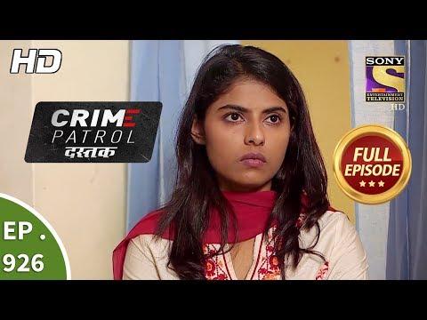 Crime Patrol Dastak - Ep 926 - Full Episode - 5th December, 2018
