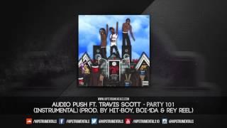 Audio Push Ft. Travis Scott - Party 101 [Instrumental] (Prod. By HIt-Boy, Boi-1da & Rey Reel)