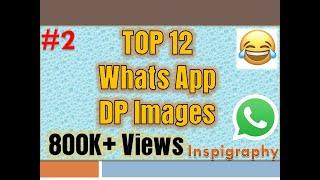#2 TOP 12 WhatsApp DP Images   Impress You   Inspigraphy