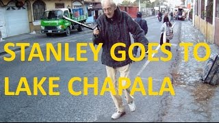 Stanley a Transient Resident of Lake Atitlan Goes to Chapala Mexico #liveabroad