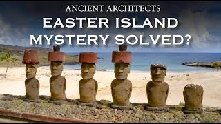 Easter Island Statues - Mystery Solved? | Ancient Architects