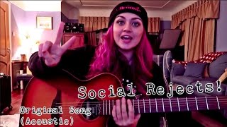 Social Rejects - Original Acoustic Song @BronnieMusic