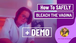 How to Safely Bleach the Vagina (Live Demo)