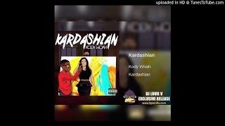 Kody Woah - Kardashian (Make Her) - DJ Louie V