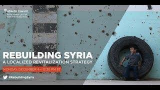 Rebuilding Syria: A Localized Revitalization Strategy