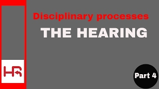 Disciplinary Processes, Part 4: the hearing