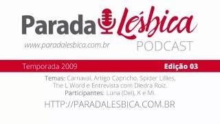 Podcast Parada Lésbica - 2009 - 3ª Edição