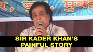 INSPIRING STORY FROM MR.KADER KHAN - MUST WATCH FULL