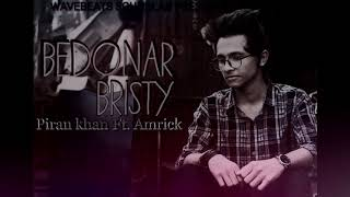 Bedonar Brishty - Piran Khan ft. Amrick Das Gupta | New Song
