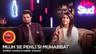 BTS,Humera Channa & Nabeel Shaukat, Mujh Se Pehli Si Muhabbat, Coke Studio Season 10, Episode 3.