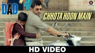 Chhota Hoon Main - Dear Dad | Jasleen Royal | Ujjwal Kashyap | Arvind Swamy & Himanshu Sharma
