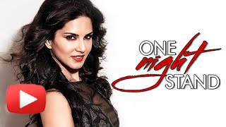 Sunny Leone One Night Stand In Trouble