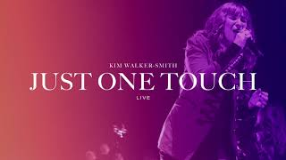 Kim Walker-Smith - Just One Touch (Live) (Audio Only)