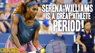 Serena Williams is A Great Athlete Period, No Qualifier Needed