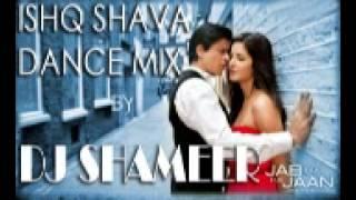 Ishq Shava  Dance Dj MiX by Dj Shameer
