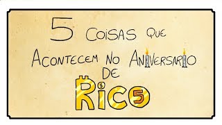 5 COISAS QUE ACONTECEM NO ANIVERSÁRIO DE RICO