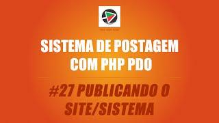 Sist. de Postagem com PHP (PDO + MySQL) - #27 Publicando o site