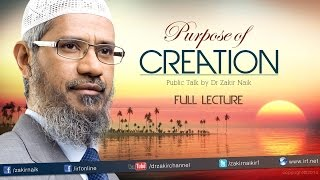 THE PURPOSE OF CREATION | LECTURE + Q & A | DR ZAKIR NAIK