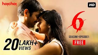 Six (সিক্স) | S01E01 | Can't Stay With You Anymore | Free Episode | Hoichoi Originals