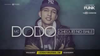 MC Dodo - Cheguei no Baile ( página da hora ) Lançamento 2016