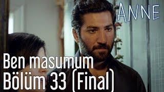 Anne 33. Bölüm (Final) - Ben Masumum