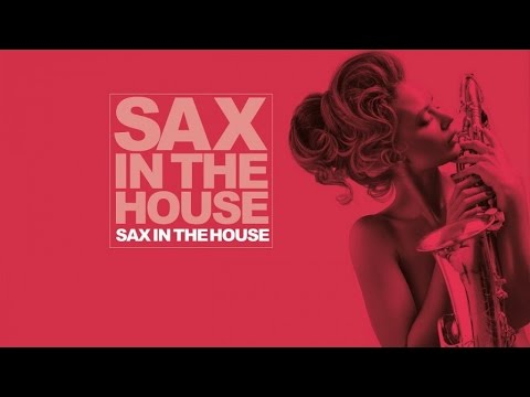 House Music Sax Collection - Top 20 Best Dance Music