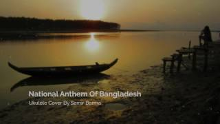 National Anthem Of Bangladesh Ukulele Instrumental By Samir Barma
