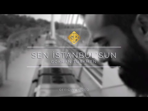 Sen İstanbul sun Official Video Gökhan Türkmen enbaştan