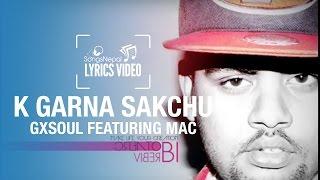 K Garna Sakchu - GXSOUL ft. Mac - Lyrics Video   Nepali Rap Song