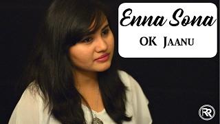 Enna Sona - OK Jaanu | Female Version | Arijit Singh | AR Rahman | Ramya Ramkumar (Cover)